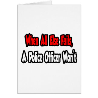 When All Else Fails, Police Officer Card