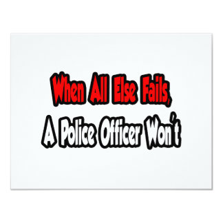When All Else Fails, Police Officer Personalized Invitation