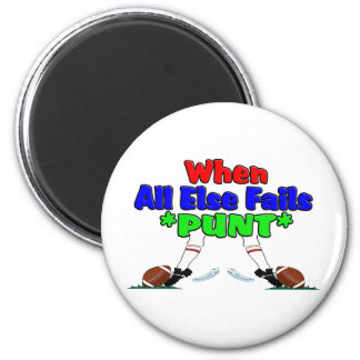 When All Else Fails *PUNT* 2 Inch Round Magnet