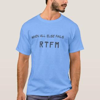 When all else fails. . .RTFM-Read the F**n Manual T-Shirt
