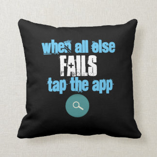 When All Else Fails Tap The App - Throw Pillow