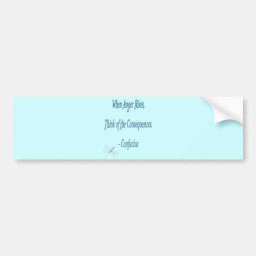 *When Anger Rises...*- Confucius Quote Car Bumper Sticker