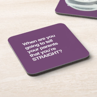 When are you going to tell your parents you're str coasters