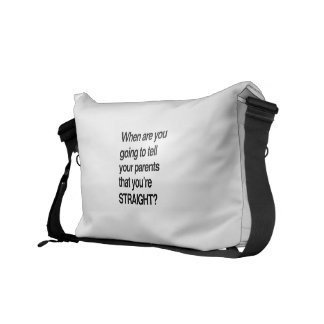 When are you going to tell your parents you're str courier bag