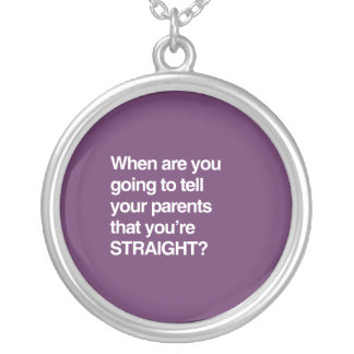 When are you going to tell your parents you're str round pendant necklace