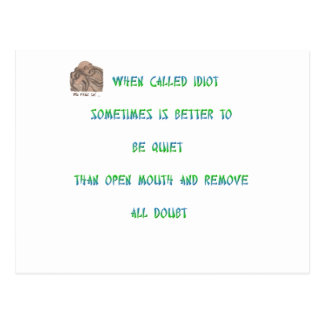 When called an idiot sometimes is better to ... postcard