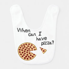 When can I have pizza? Baby Bib