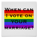 When can I vote on YOUR marriage? Poster