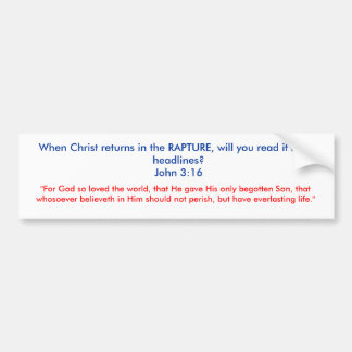 When Christ returns in the RAPTURE, will you re... Car Bumper Sticker