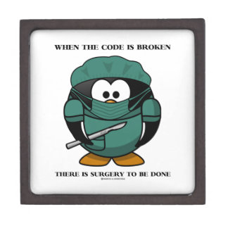 When Code Is Broken There Surgery To Be Done Tux Keepsake Box