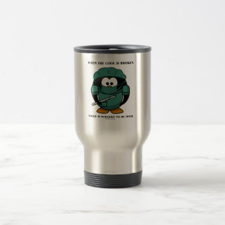 When Code Is Broken There Surgery To Be Done Tux 15 Oz Stainless Steel Travel Mug