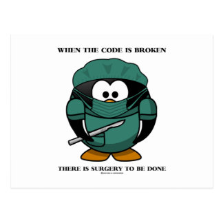 When Code Is Broken There Surgery To Be Done Tux Postcard