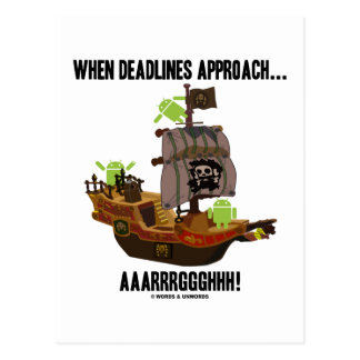 When Deadlines Approach... Aaarrrggghhh! (Android) Postcard