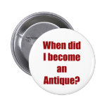 When did I become an antique? Button