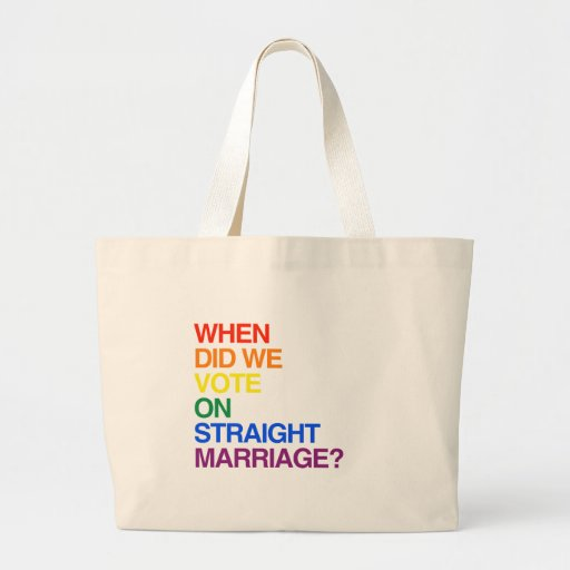 WHEN DID WE VOTE ON STRAIGHT MARRIAGE? TOTE BAG