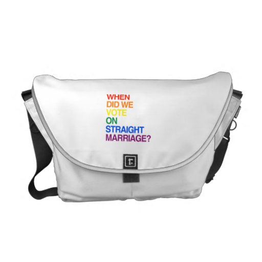 WHEN DID WE VOTE ON STRAIGHT MARRIAGE? COURIER BAG