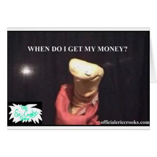 When Do I Get My Money ? Card