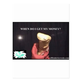 When Do I Get My Money ? Postcard