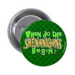 When do the Shenanigans Begin Button