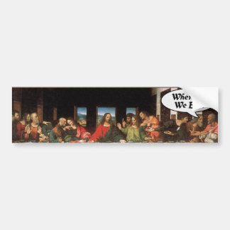 When Do We Eat? - Funny Last Supper Holiday Bumper Sticker