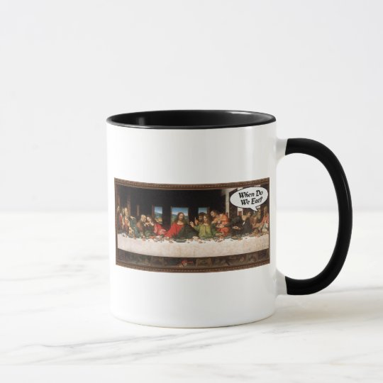 When Do We Eat? - Funny Last Supper Holiday Dinner Mug