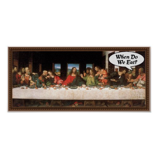 When Do We Eat? - Funny Last Supper Holiday Dinner Poster