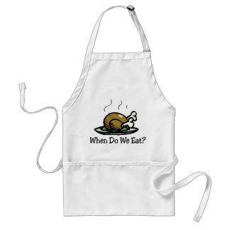When Do We Eat? Funny Thanksgiving Holiday Turkey Adult Apron