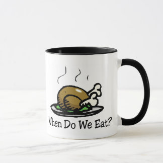 When Do We Eat? Funny Thanksgiving Holiday Turkey Mug