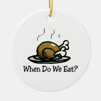 When Do We Eat? Thanksgiving Holiday Turkey Ceramic Ornament