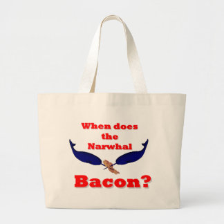 When does the Narwhal bacon? Bag