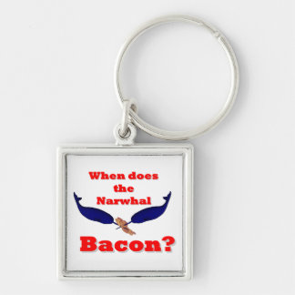 When does the Narwhal bacon? Keychain