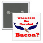 When does the Narwhal bacon? Pin