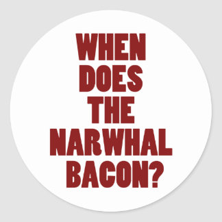When Does the Narwhal Bacon Reddit Question Classic Round Sticker
