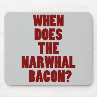 When Does the Narwhal Bacon Reddit Question Mouse Pad