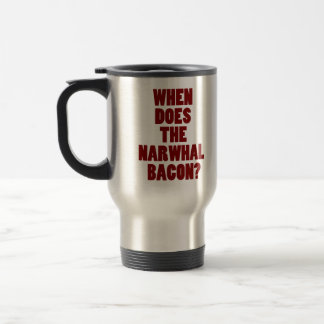 When Does the Narwhal Bacon Reddit Question Travel Mug