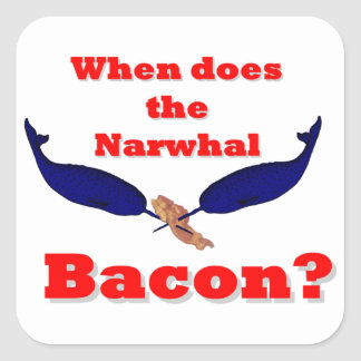 When does the Narwhal bacon? Sticker