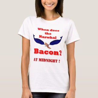 When does the Narwhal bacon? T-Shirt