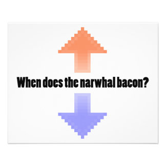 """When Does the Narwhal Bacon Upvote Reddit Question 4.5"""" X 5.6"""" Flyer"""