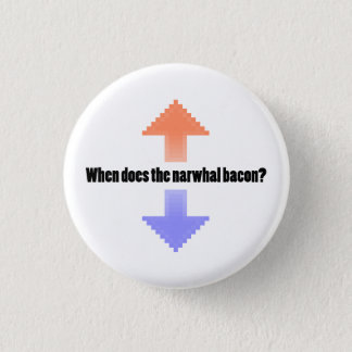 When Does the Narwhal Bacon Upvote Reddit Question Pinback Button