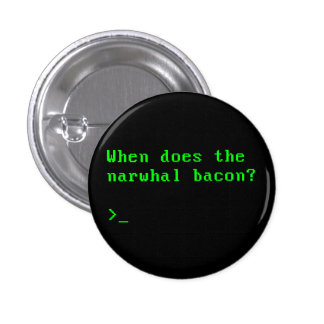 When Does the Narwhal Bacon VGA Reddit Question 1 Inch Round Button