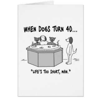 When Dogs Turn 40 Greeting Card