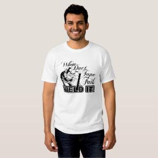 When Duct Tape Fails Weld It White T-shirt Men
