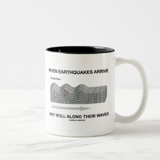 When Earthquakes Arrive Just Roll Along Waves Two-Tone Coffee Mug