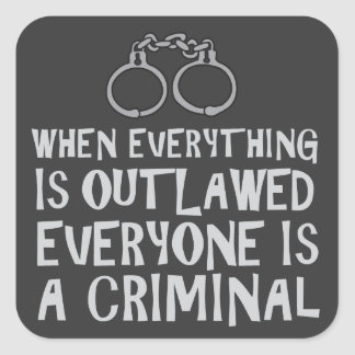 When Everything is Outlawed (with graphic) Square Sticker