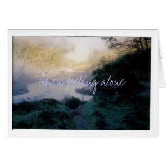 When feeling alone card
