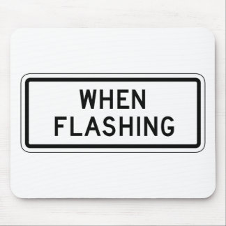 When Flashing, Traffic Sign, USA Mouse Pads