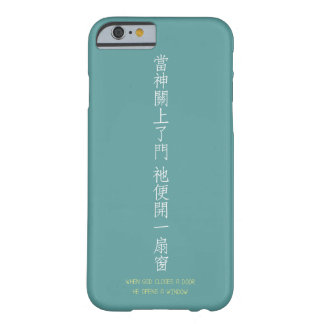 When god closes a door - Chinese tranlation Barely There iPhone 6 Case