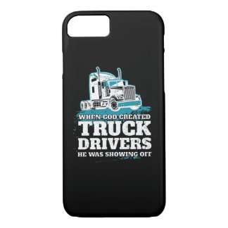 When God Created Truck Drivers Funny iPhone 8/7 Case