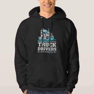 When God Created Truck Drivers Funny Hoodie