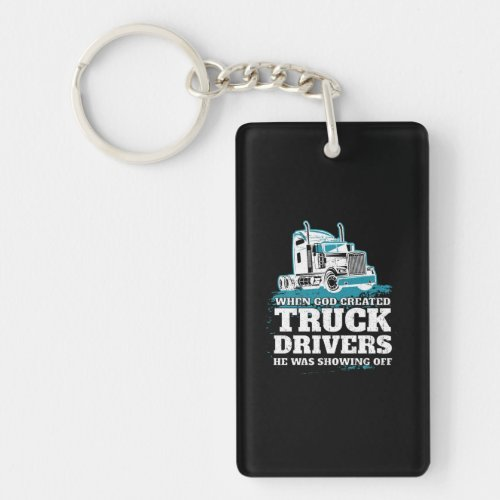 When God Created Truck Drivers Funny Keychain
